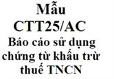 Mẫu CTT25/AC - Báo cáo sử dụng chứng từ khấu trừ thuế TNCN